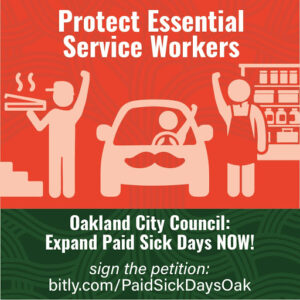 Tell Oakland leaders to protect essential service workers now by signing our petition at bitly.com/PaidSickDaysOak