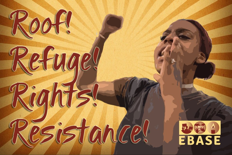 Fighting for Roof, Refuge, Rights, and Resistance at EBASE